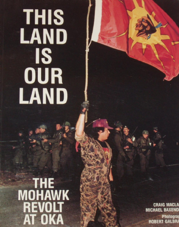 This Land is Our Land, The Mohawk Revolt at Oka
